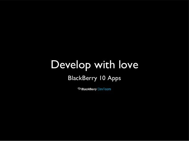 Develop with love BlackBerry 10 Apps