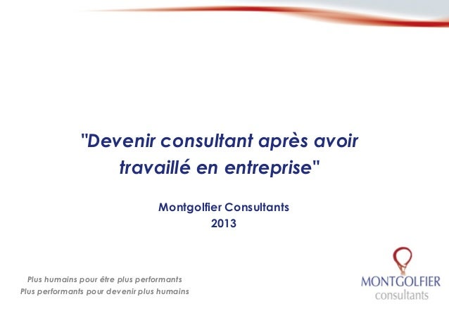 """""""Devenir consultant après avoir                   travaillé en entreprise""""                                  Montgolfier Co..."""
