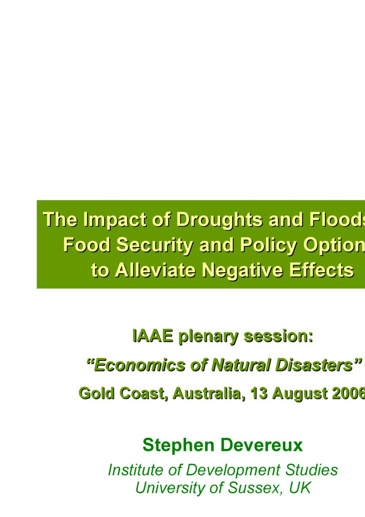 The Impact of Droughts and Floods on Food Security and Policy Options  to Alleviate Negative Effects Stephen Devereux Inst...