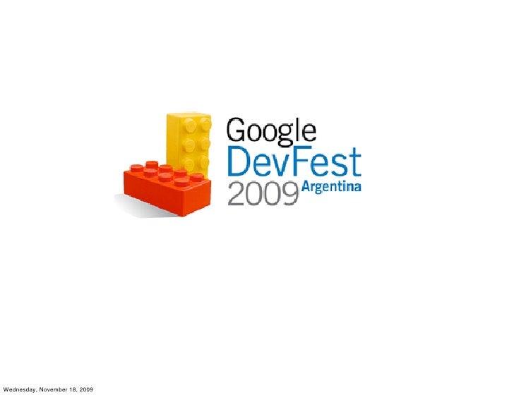 Google Devfest 2009 Argentina - Keynote