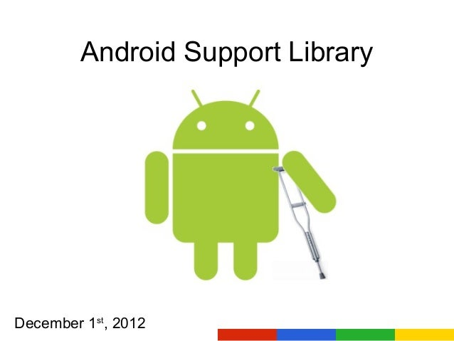 Android Support LibraryDecember 1st, 2012