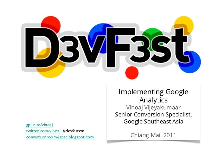 DevFest Chiang Mai - Implementing Google Analytics - 2011-09-24.ppt