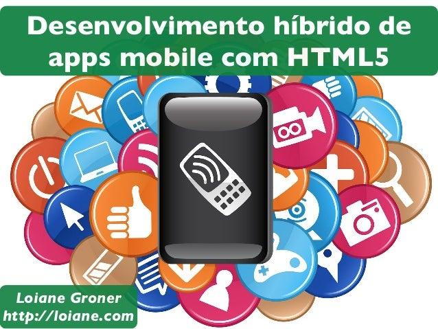 Iniciando com desenvolvimento híbrido de aplicações mobile com HTML5