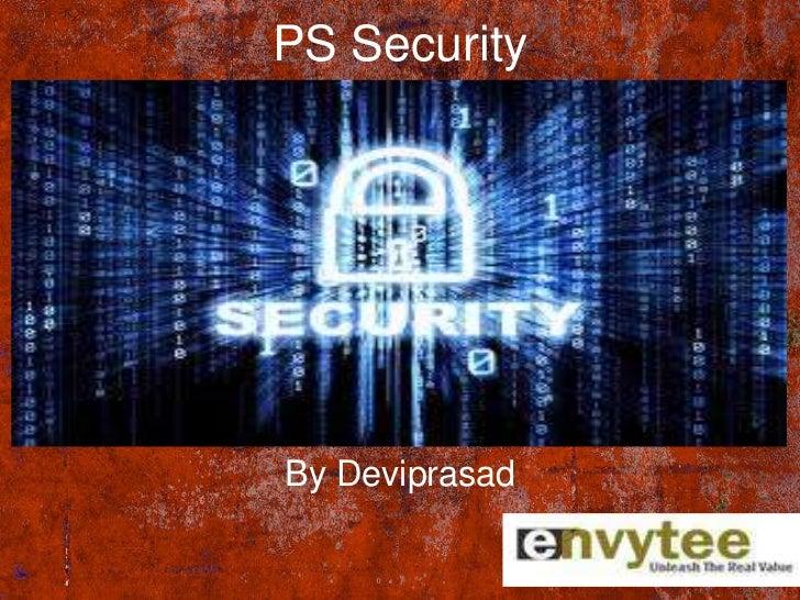 PS SecurityBy Deviprasad