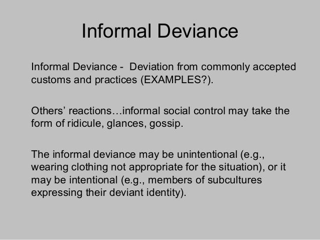 forms of deviance There is a diverse range of behaviors in society that goes against expectations and cultural norms in this lesson, we define and go over some examples of the different types of deviance.
