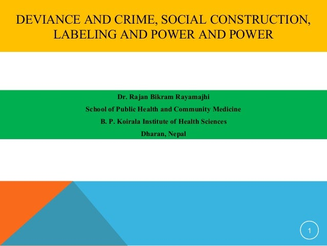 history of crime and social construction Crime is socially constructed what does this mean and how does it differ from deviance (university essay) while discussing crime as a social construction it is.