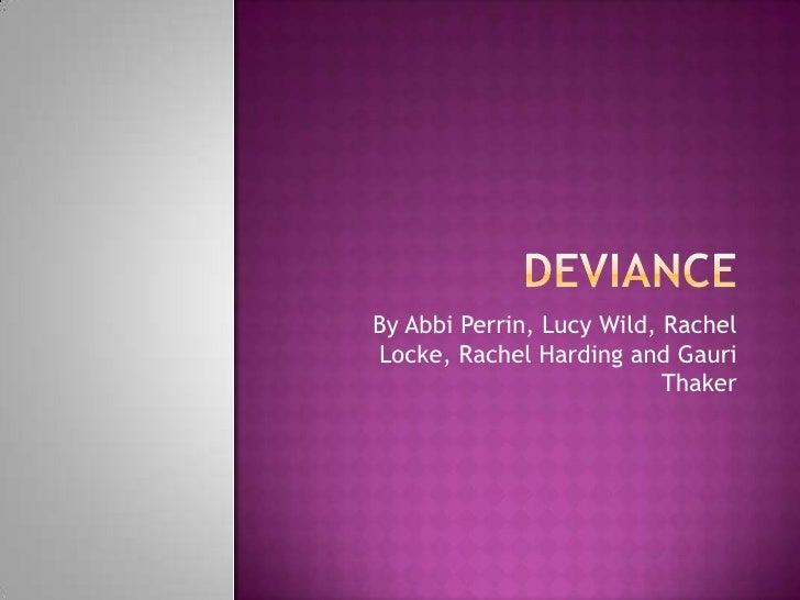 Deviance presentation
