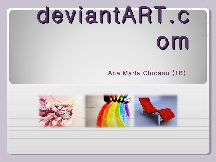 deviant ART .com Ana Maria Ciucanu (1B)