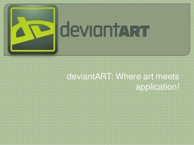 deviantART: Where art meets application!