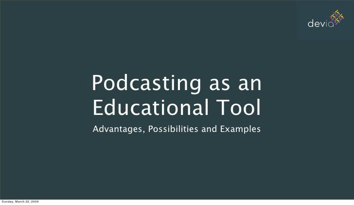 devia                              Podcasting as an                          Educational Tool                          Adv...