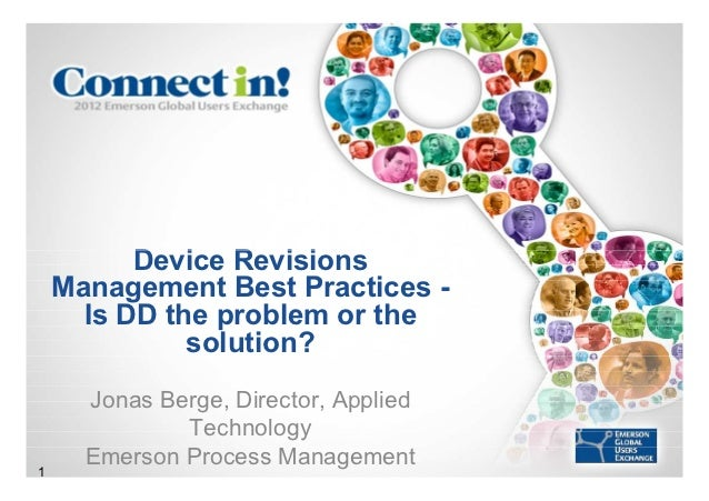 Device Revisions    Management Best Practices -      Is DD the problem or the              solution?      Jonas Berge, Dir...