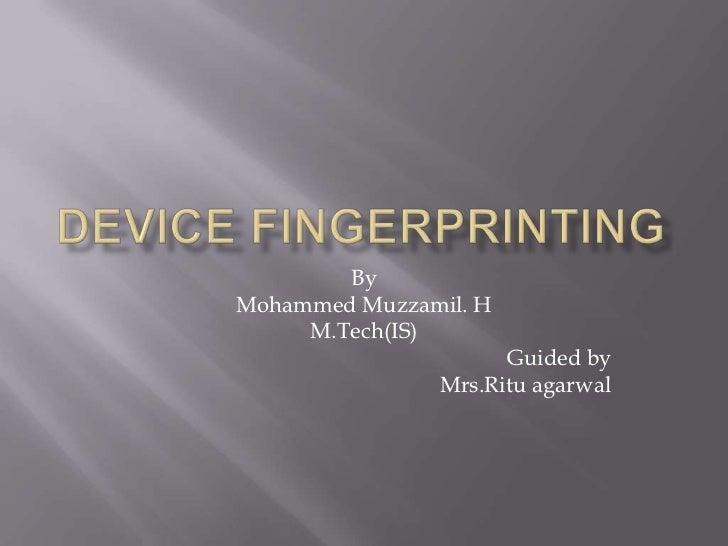 ByMohammed Muzzamil. H     M.Tech(IS)                     Guided by               Mrs.Ritu agarwal