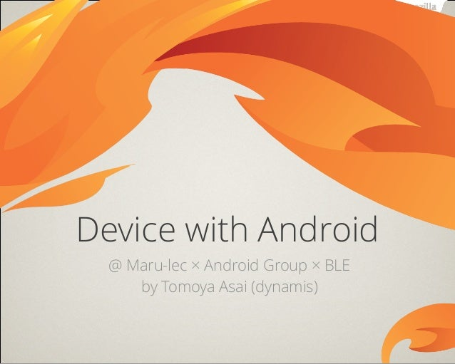 @ Maru-lec × Android Group × BLE by Tomoya Asai (dynamis) Device with Android