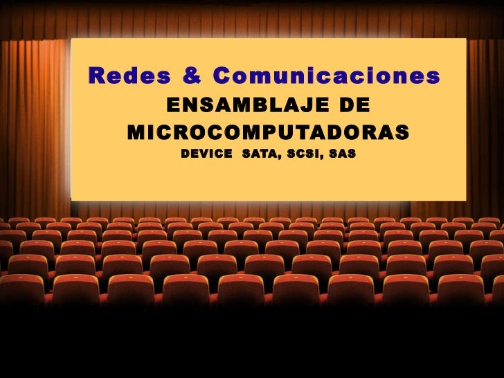Redes & Comunicaciones   ENSAMBLAJE DE MICROCOMPUTADORAS DEVICE  SATA, SCSI, SAS
