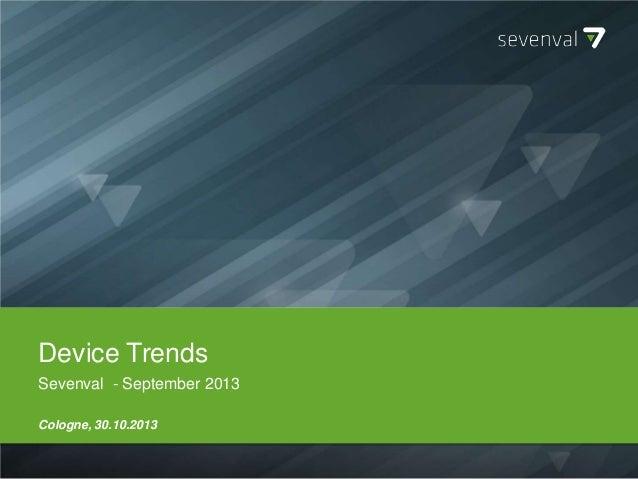 Device Trends Sevenval - September 2013 Cologne, 30.10.2013
