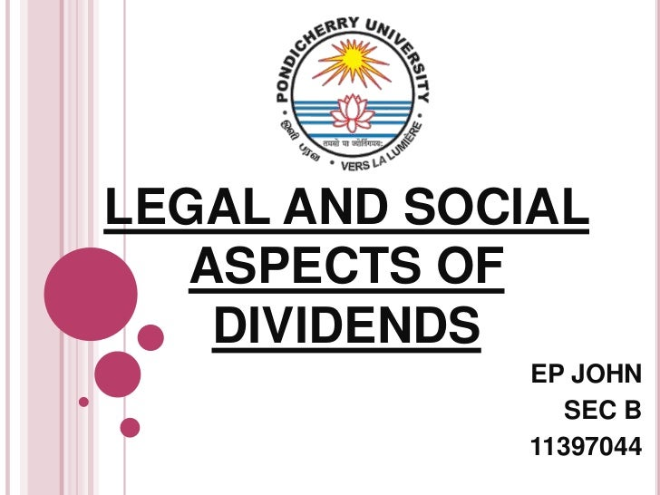 LEGAL AND SOCIAL   ASPECTS OF    DIVIDENDS              EP JOHN                 SEC B              11397044