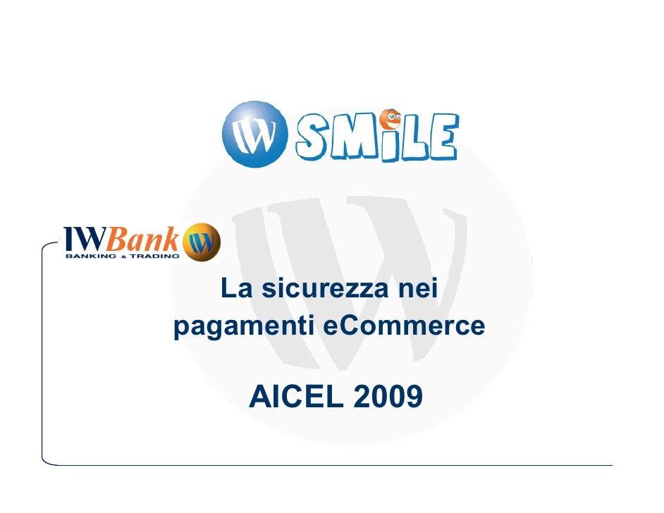 La sicurezza nei pagamenti eCommerce      AICEL 2009