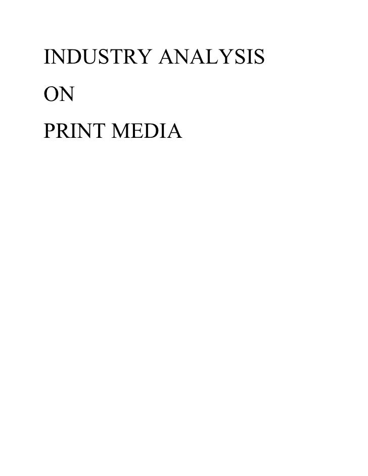 INDUSTRY ANALYSIS ON PRINT MEDIA
