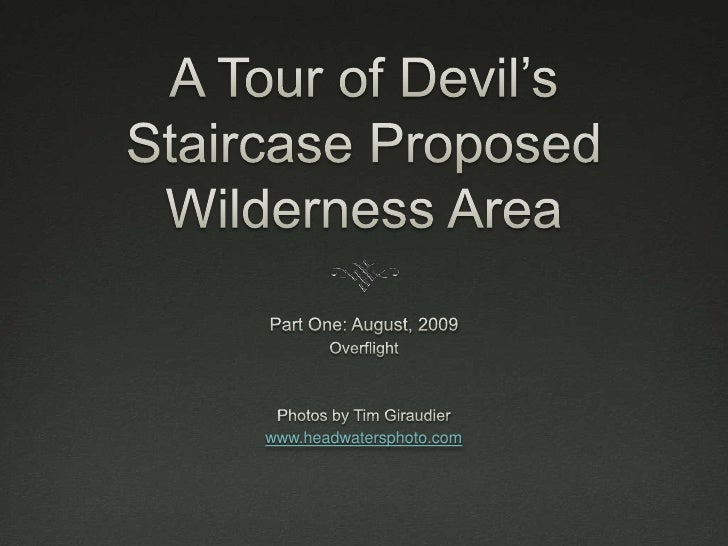 A Tour of Devil's Staircase Proposed Wilderness Area<br />Part One: August, 2009<br />Overflight<br />Photos by Tim Giraud...