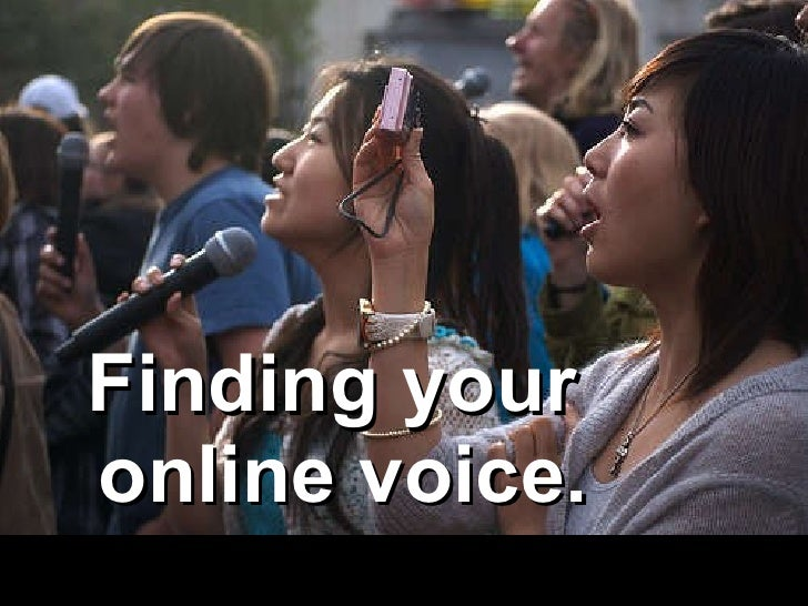 Finding your  online voice.