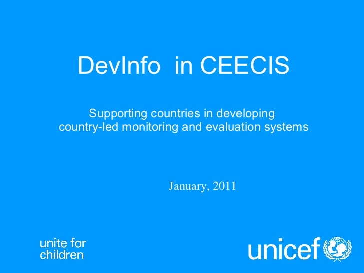 DevInfo  in CEECIS Supporting countries in developing  country-led monitoring and evaluation systems January, 2011
