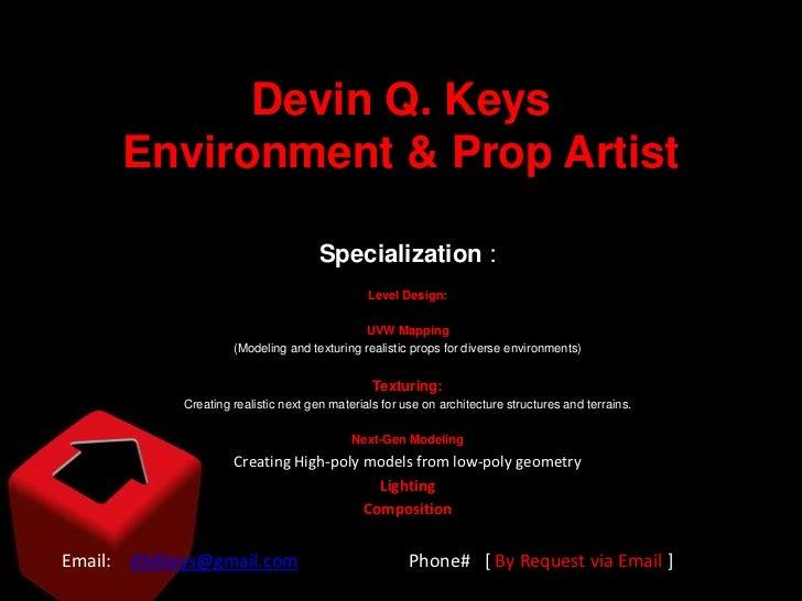 Devin Q. Keys      Environment & Prop Artist                                     Specialization :                         ...