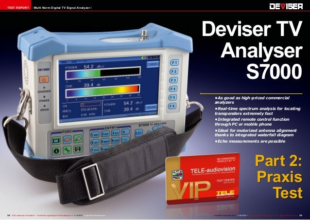TEST REPORT  Multi Norm Digital TV Signal Analyzer  Deviser TV Analyser S7000 •	As good as high-priced commercial analyzer...