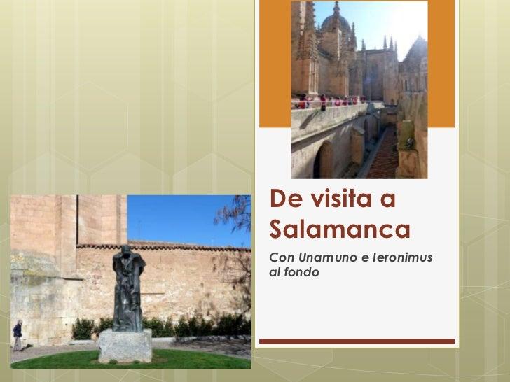 De visita aSalamancaCon Unamuno e Ieronimusal fondo