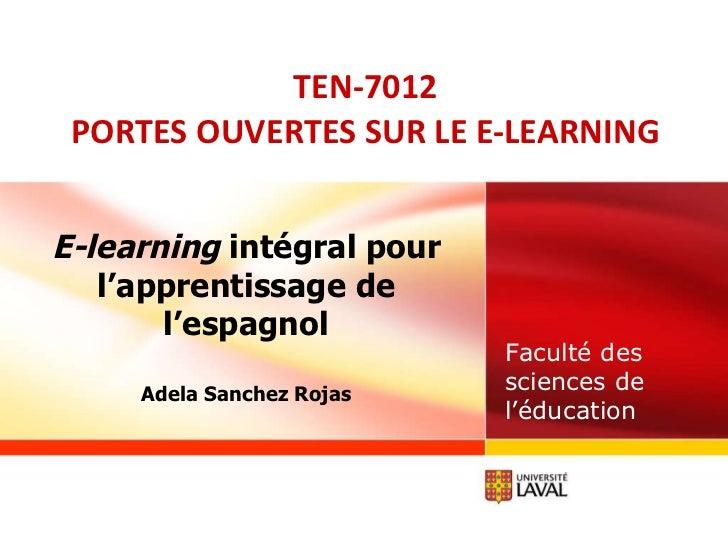 TEN-7012 PORTES OUVERTES SUR LE E-LEARNING Faculté des sciences de l'éducation E-learning  intégral pour l'apprentissage d...