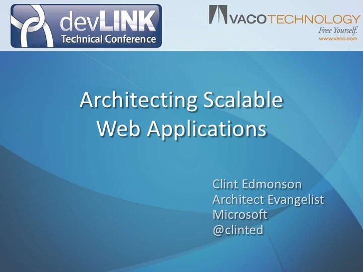 Architecting ScalableWeb Applications<br />Clint Edmonson<br />Architect Evangelist<br />Microsoft<br />@clinted<br />