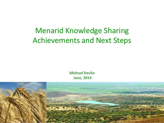 Menarid Knowledge Sharing Achievements and Next Steps Michael Devlin June, 2014
