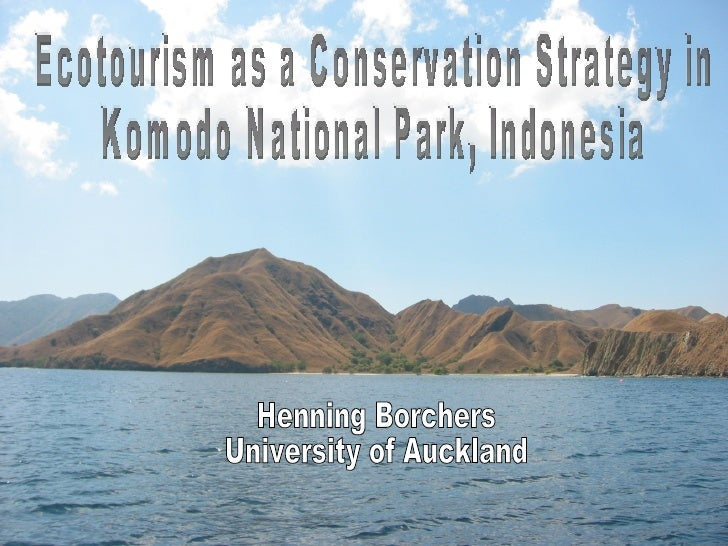 Ecotourism as a Conservation Strategy in  Komodo National Park, Indonesia Henning Borchers University of Auckland