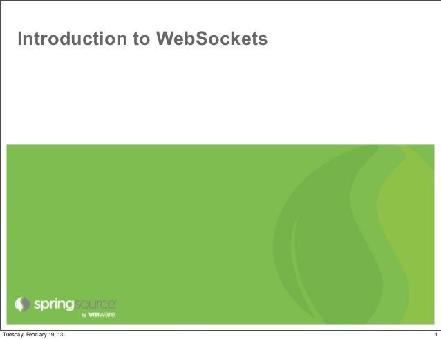 Introduction to WebSocketsTuesday, February 19, 13          1