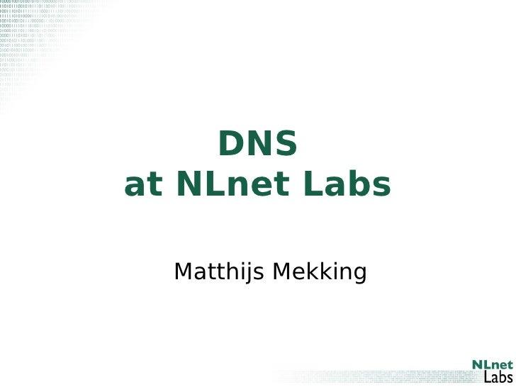 DNS at NLnet Labs    Matthijs Mekking