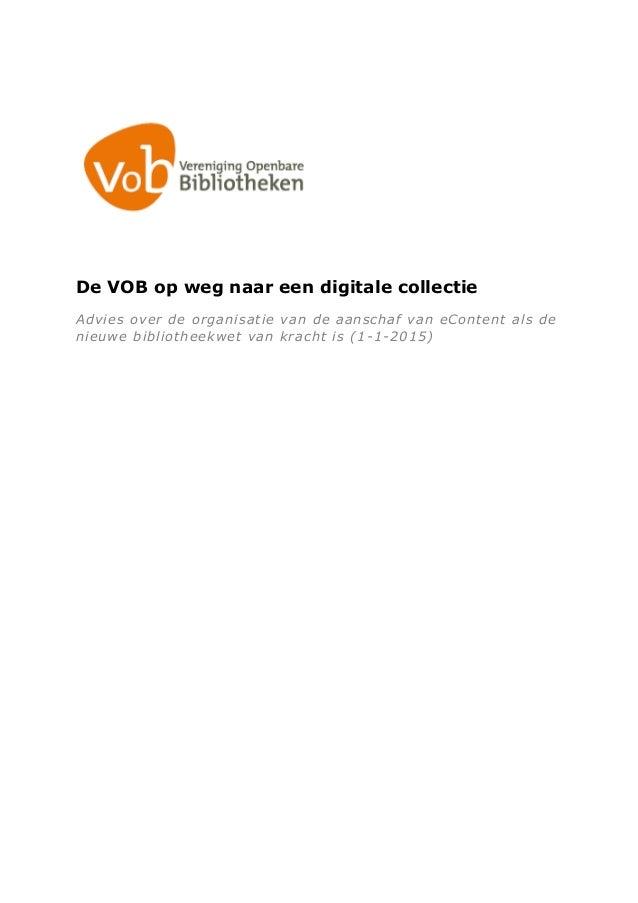 De VOB op weg naar een digitale collectieAdvies over de organisatie van de aanschaf van eContent als denieuwe bibliotheekw...