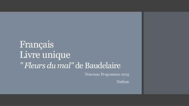 """Français Livre unique """" Fleurs du mal"""" de Baudelaire Nouveau Programme 2015 Nathan"""