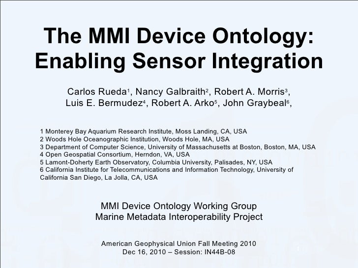 The MMI Device Ontology:Enabling Sensor Integration        Carlos Rueda1, Nancy Galbraith2, Robert A. Morris3,        Luis...