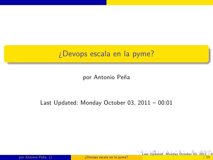 ¿Devops escala en la pyme?                            por Antonio Pe˜a                                          n         ...