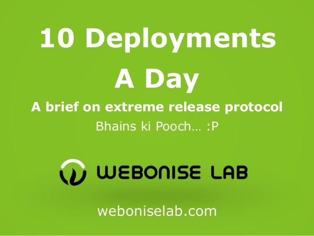10 Deployments a day - A brief on extreme release protocols