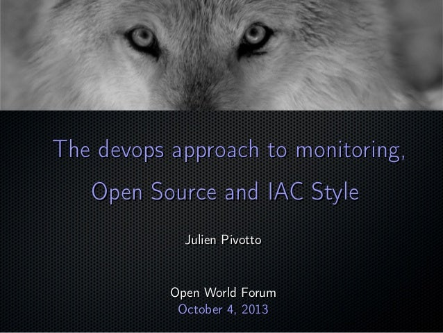 ; The devops approach to monitoring,The devops approach to monitoring, Open Source and IAC StyleOpen Source and IAC Style ...
