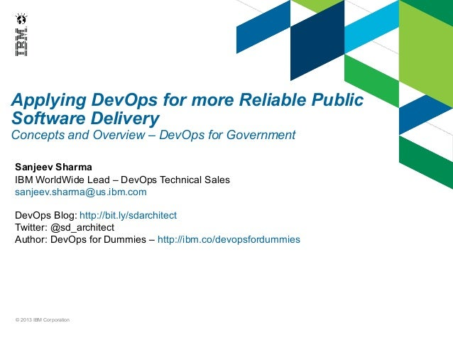 Applying DevOps for more Reliable Public Software Delivery Concepts and Overview – DevOps for Government Sanjeev Sharma IB...