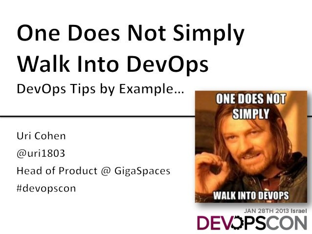 One Does Not Simply Walk Into Devops