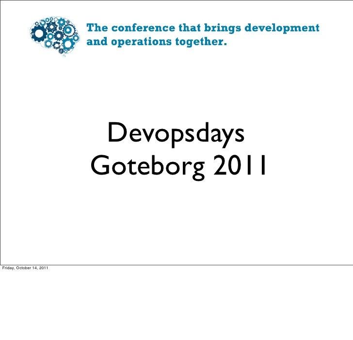 Devopsdays                           Goteborg 2011Friday, October 14, 2011