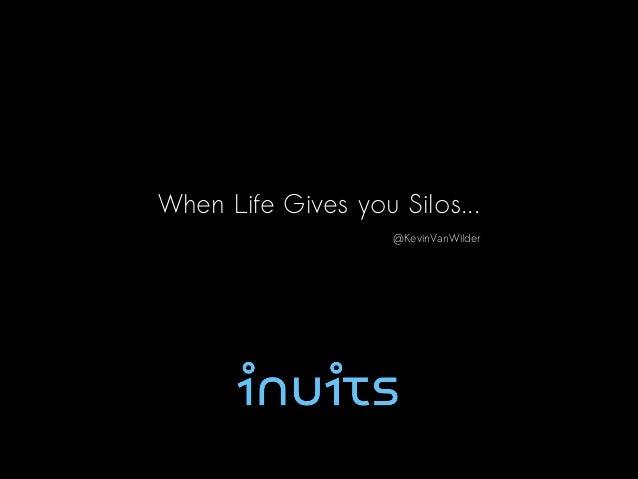 When Life Gives You Silos (Devopsdays Amsterdam 2013)