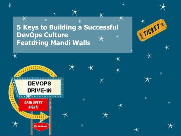 5 keys to Building a Successful DevOps Culture featuring Mandi Walls (Presentation)