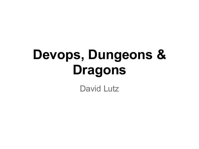 Devops, Dungeons & Dragons David Lutz