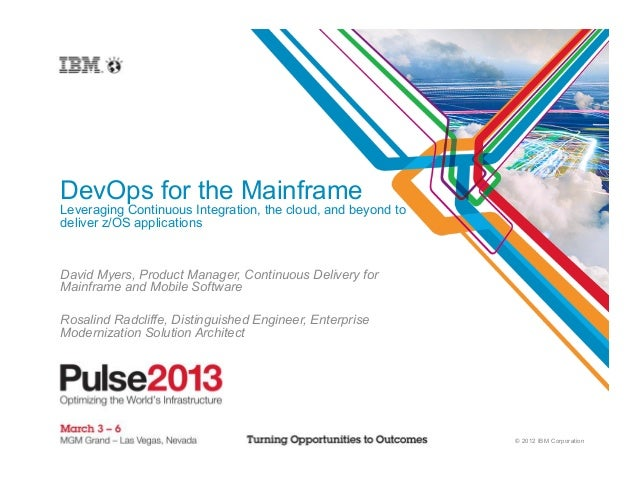 DevOps for the MainframeLeveraging Continuous Integration, the cloud, and beyond todeliver z/OS applicationsDavid Myers, P...