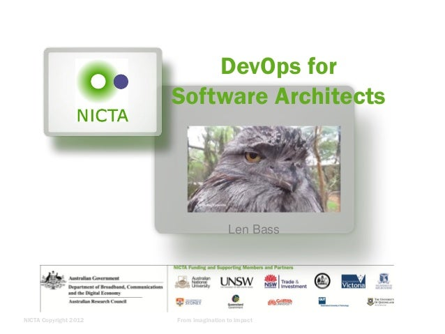 DevOps for Software Architects  Len Bass  NICTA Copyright 2012  From imagination to impact