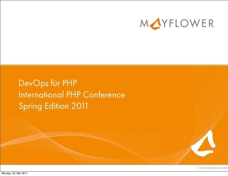 DevOps für PHP            International PHP Conference            Spring Edition 2011                                     ...