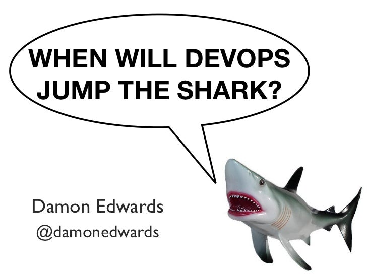 Will DevOps Jump the Shark?